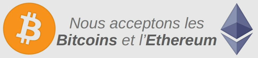Nous acceptons les bitcoins et les ethereums